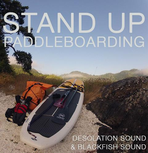 Stand Up Paddleboarding in Desolation Sound and Blackfish Sound, British Columbia, Canada